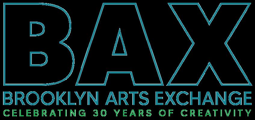 BAX Brooklyn Arts Exchange Celebrating 30 years of creativity